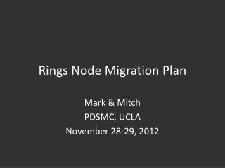 Rings Node Migration Plan