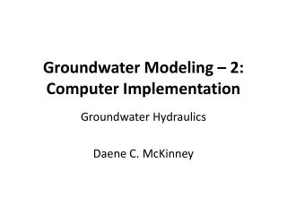 Groundwater Modeling – 2: Computer Implementation