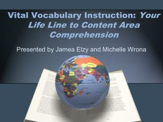 Vital Vocabulary Instruction:  Your Life Line to Content Area Comprehension