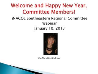 Welcome and  Happy New Year,  Committee Members!
