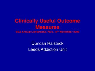Clinically Useful Outcome Measures SSA Annual Conference, York, 14th November 2008