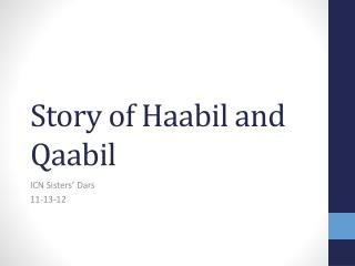 Story of  Haabil  and  Qaabil