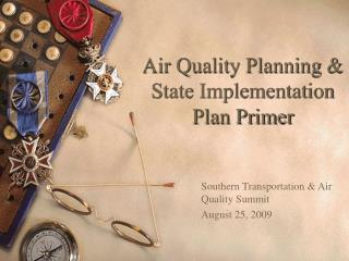 Air Quality Planning & State Implementation Plan Primer
