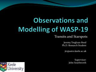 Observations and Modelling of WASP-19