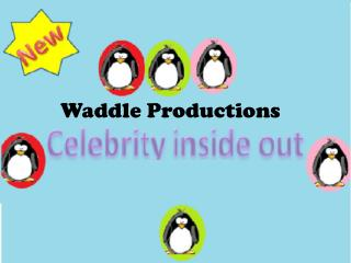 Waddle Productions