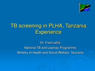 TB screening in PLHA, Tanzania Experience
