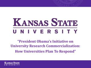 """President Obama's  Initiative on University Research Commercialization:"