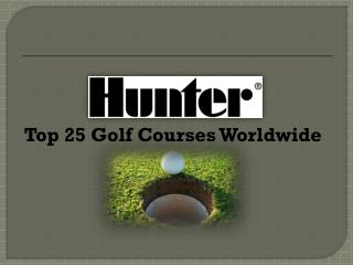 Top 25 Golf Courses Worldwide