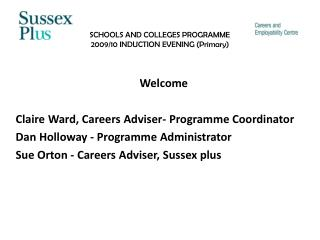 SCHOOLS AND COLLEGES PROGRAMME 2009/10 INDUCTION EVENING (Primary)