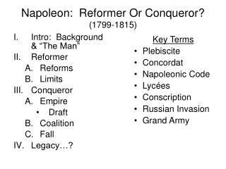Napoleon: Reformer Or Conqueror? (1799-1815)