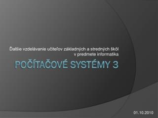 Počítačové systémy 3