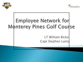 Employee Network for  Monterey Pines Golf Course