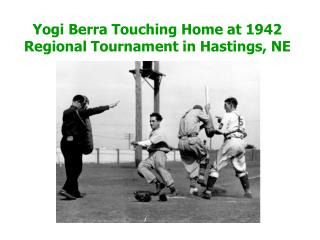 Yogi Berra Touching Home at 1942 Regional Tournament in Hastings, NE