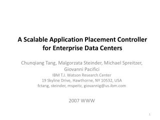 A Scalable Application Placement  Controller  for  Enterprise Data  Centers