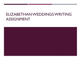 Elizabethan Weddings Writing Assignment