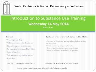 Introduction to Substance Use Training Wednesday 14 May 2014 9.30 – 4.30