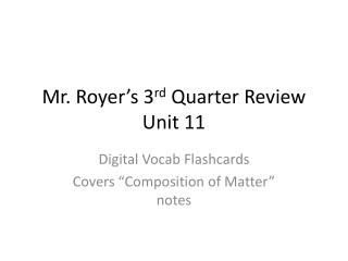 Mr. Royer's 3 rd  Quarter Review Unit 11