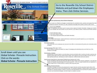 Go to the Roseville City School District Website and pull down the Employees