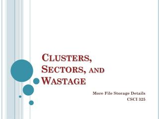 Clusters,  Sectors,  and  Wastage