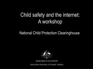 Child safety and the internet:  A workshop
