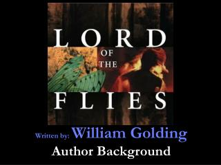 Written by:  William Golding Author Background
