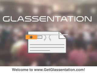 Welcome to GetGlassentation!