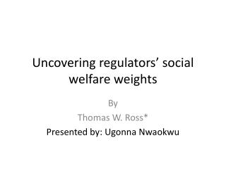 Uncovering regulators' social welfare weights
