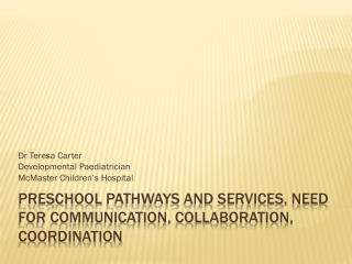 PReschool  Pathways and services, need for communication, collaboration, coordination