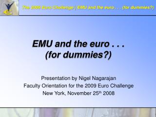 EMU and the euro . . .  for dummies