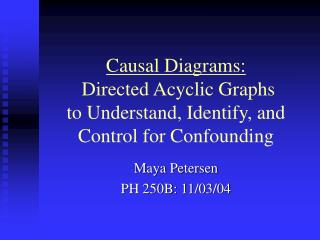 Causal Diagrams:  Directed Acyclic Graphs  to Understand, Identify, and Control for Confounding
