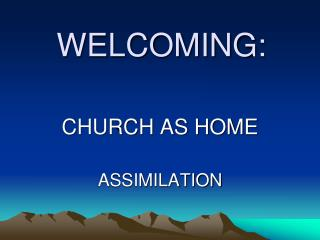WELCOMING: