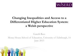 Changing Inequalities and Access to a Differentiated Higher Education System: a Welsh perspective