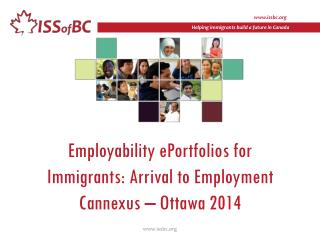 Employability ePortfolios for Immigrants: Arrival to Employment Cannexus – Ottawa 2014