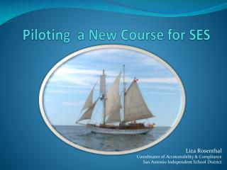 Piloting  a New Course for SES
