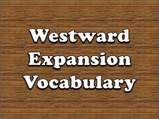 Westward Expansion Vocabulary