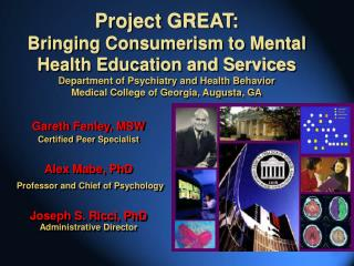 Project GREAT:  Bringing Consumerism to Mental Health Education and Services Department of Psychiatry and Health Behavio