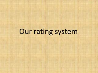 Our  rating  system