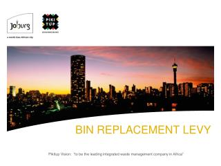BIN REPLACEMENT LEVY
