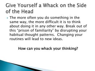 Give Yourself a Whack on the Side of the Head