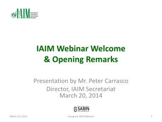 IAIM Webinar Welcome  &  Opening  Remarks