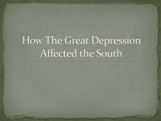 How The Great Depression Affected the South