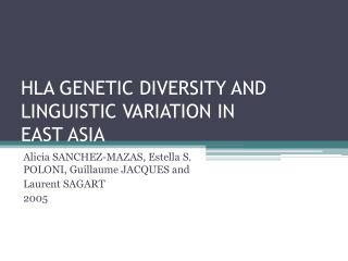 HLA GENETIC DIVERSITY AND LINGUISTIC VARIATION IN EAST ASIA