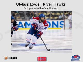 UMass Lowell River Hawks Drills presented by Cam Ellsworth