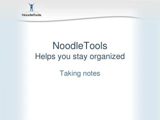 NoodleTools  Helps you stay organized