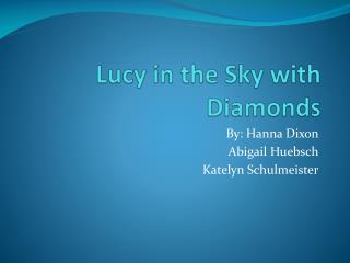 Lucy in the Sky with Diamonds