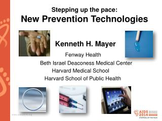 Stepping up the  pace:                                           New  Prevention  Technologies