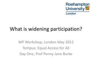 What is widening participation?