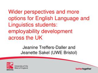 Jeanine  Treffers -Daller and Jeanette  Sakel  (UWE Bristol)