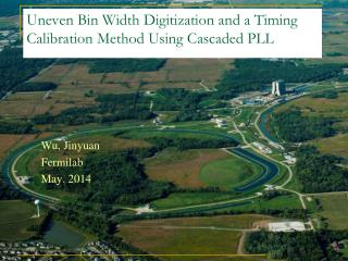 Uneven Bin Width Digitization and a Timing Calibration Method Using Cascaded PLL