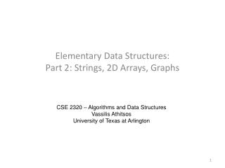 Elementary Data Structures: Part 2: Strings, 2D Arrays, Graphs